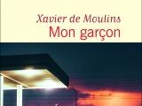 Mon garçon, Xavier deMoulins